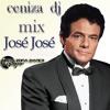 Mix Jose Jose Ceniza Dj Otro Nivel