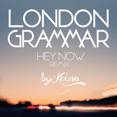 [FREE] London Grammar - Hey Now (Keeno Remix)