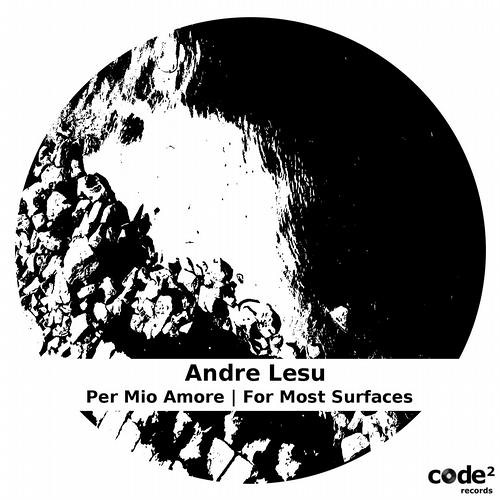 Andre Lesu - For most surfaces /Code2 Records Berlin/