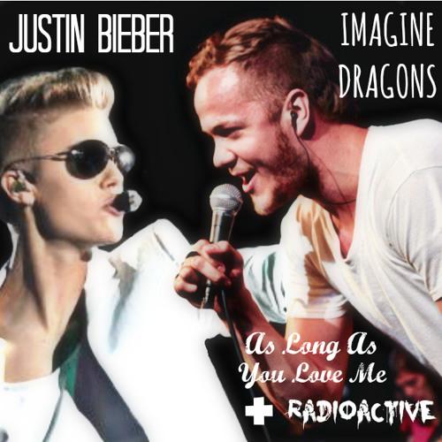 As Long As You Love Me + Radioactive