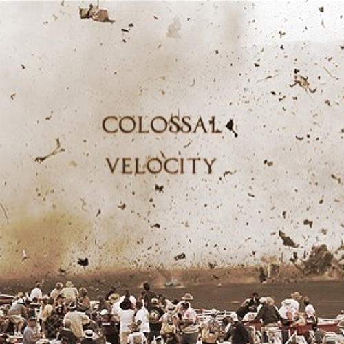 Colossal Velocity