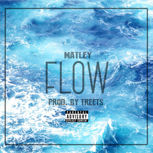 "MATLEY - ""Flow"" prod. by Treets"