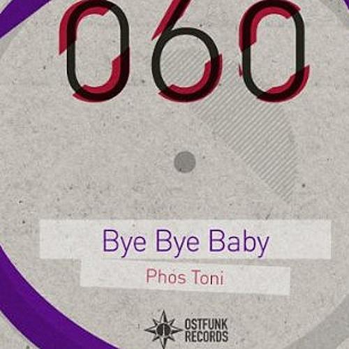 Phos Toni - Bye Bye Baby (Original Mix)
