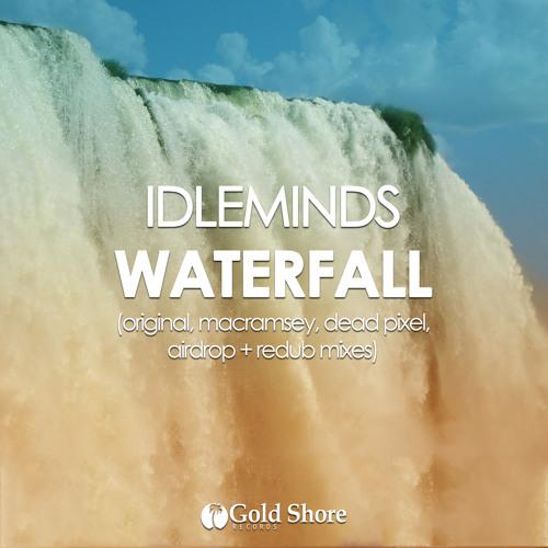 Idleminds - Waterfall (Original Mix)