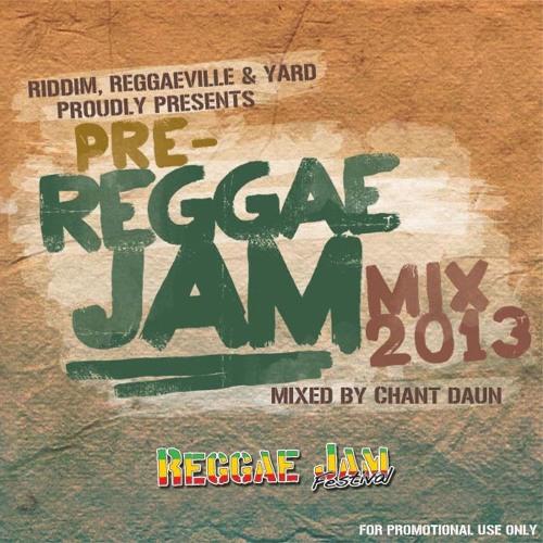 Pre-Reggae Jam Mix 2013 by Chant Daun [FREE DOWNLOAD]