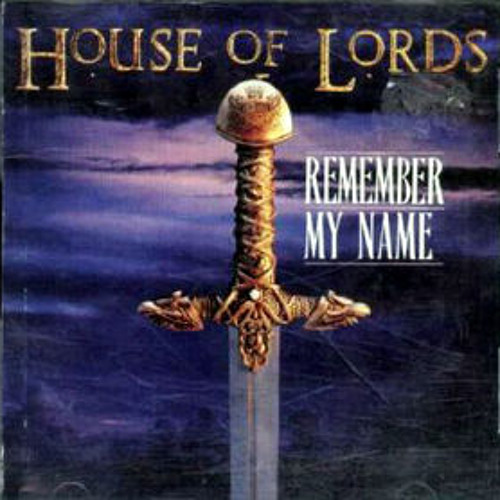 Remember my Name - House Of Lords