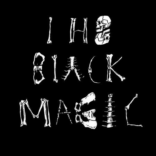 I H8 BLACK MAGIC