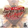 Download Vybz Kartel - Love Yuh To Mi Heart Remix (Dj Loko Danjol 2013) Mp3