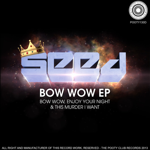Seed_Bow Wow (Original Mix)@Teaser@ # The Pooty CLub # On Beatport #