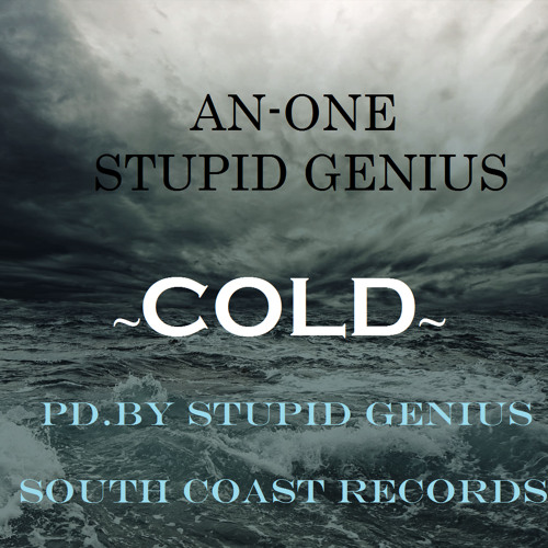"An-One/StupidGenius ""COLD"" pd. by Stupid Genius for SCR"