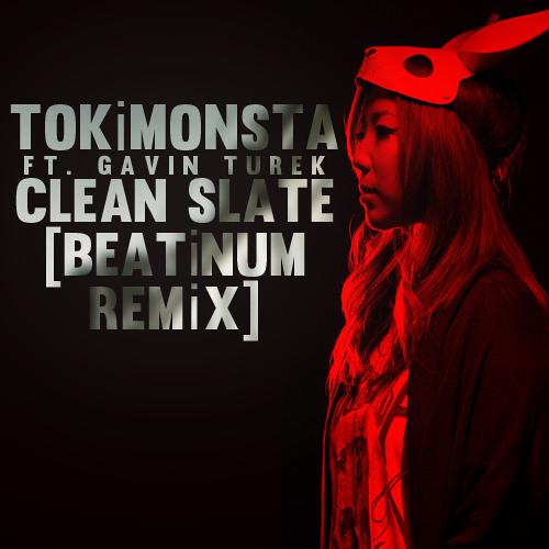 TOKiMONSTA ft. Gavin Turek - Clean Slate [BEATiNUM REMiX] FREE DOWNLOAD