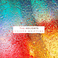 The Holidays - Voices Drifting