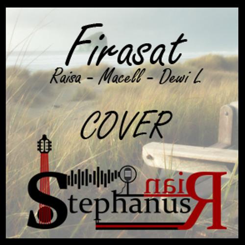 Firasat ost Rectoverso (Raisa) cover @StephanusRian guitar by @bach_the_art