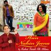 Naughty Jatts - Hun Nahin Jeena | feat. Rahat Fateh Ali Khan