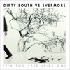 Evermore Vs Dirty South - It's Too Late (Matt Young Bootleg/Edit)