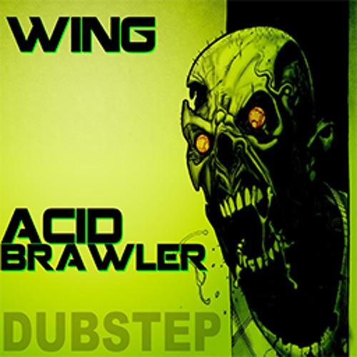 Wing - Acid Brawler (Bass Champions Contest)