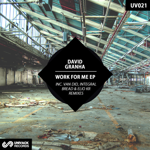 David Granha - Work For Me  (Elio Kr Remix) [OUT NOW @ Univack Records]