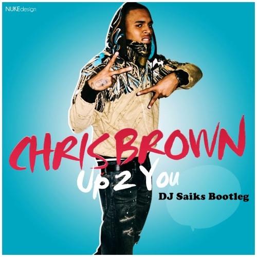 Up 2 You (DJ Saiks Bootleg)