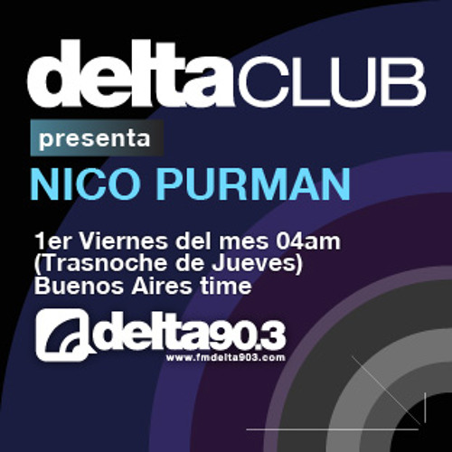Nico Purman - DeltaClub - July 5th 2013 - 90.3 Bs As