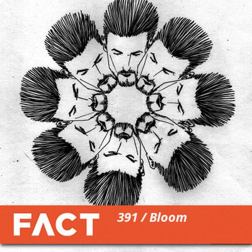 FACT mix 391 - Bloom (Jul '13)