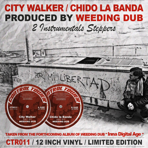 WEEDING DUB - City Walker/Chido La Banda - Livicated to South America !