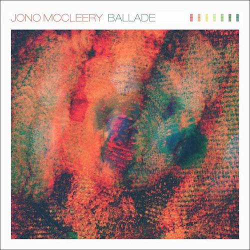 Jono McCleery - 'Ballade' (Djrum Remix)