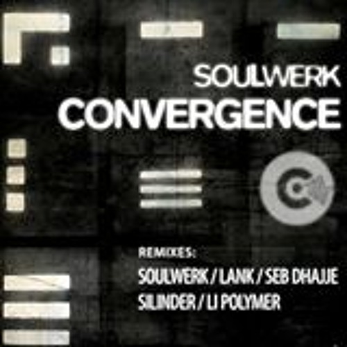 Soulwerk - Convergence (Dub mix) Sc Low Qual Clip OUT NOW!!