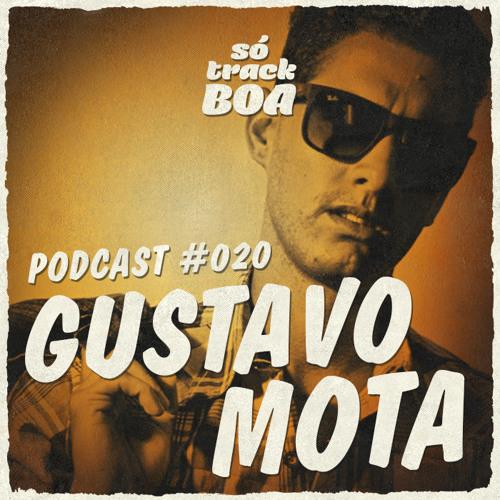Gustavo Mota - SOTRACKBOA @ Podcast # 020