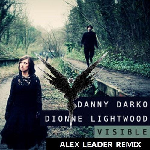 Danny Darko & Dionne Lightwood - Visible (ALex Leader Remix)