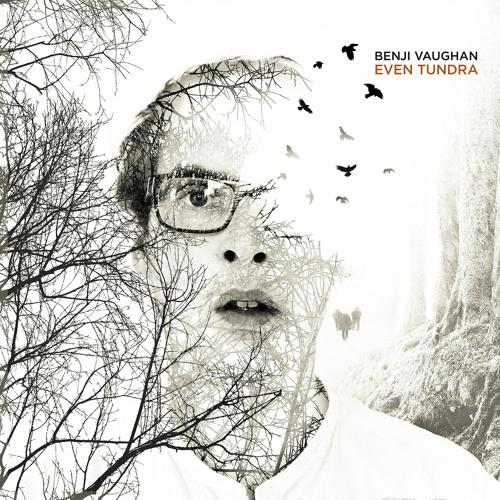 Benji Vaughan - EvenTundra