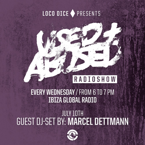LOCO DICE PRESENTS USED+ABUSED RADIO SHOW #5 - MARCEL DETTMANN