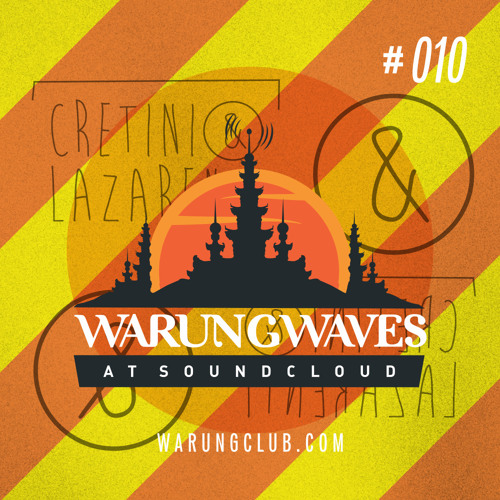 Cretini&Lazarenti @ Warung Waves - Exclusive Set #010