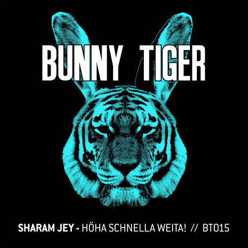 "Sharam Jey - ""Höha Schnella Weita"" (Preview!)Bunny Tiger Music015// Out Now!"