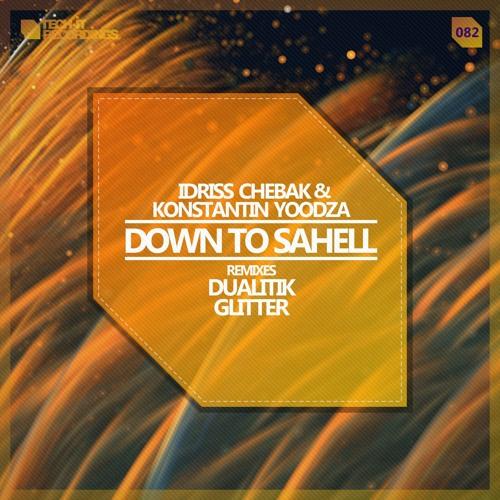 Konstantin Yoodza & Idriss Chebak - Down to sahell - Glitter remix Out Now on Beatport