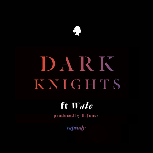 Rapsody - Dark Knights featuring Wale (Produced by E. Jones)
