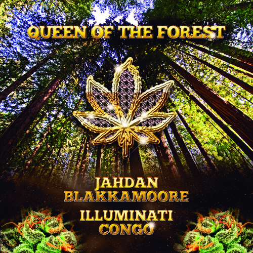 Queen Of The Forest - Jahdan Blakkamoore feat. Illuminati Congo
