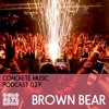 Concrete Music Podcast 027 - Brown Bear (House / Bass / Garage Mix)
