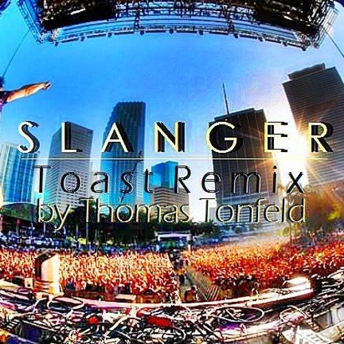 "SLANGER - ""Toast"" (Thomas Tonfeld Remix)"