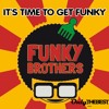 230# Funky Brothers - It's Time to Get Funky [ Only the Best Record international ]