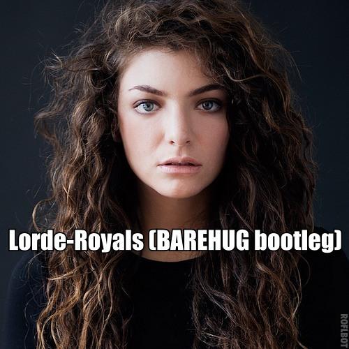 Royals (BAREHUG remix)