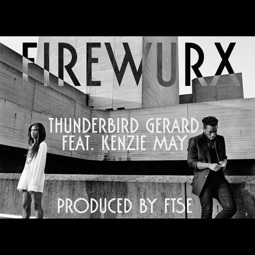 Thunderbird Gerard - Firewurx (Prod. By FTSE)
