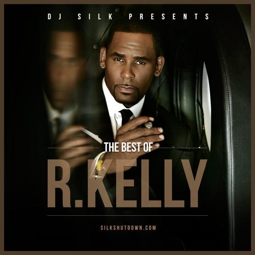 DJ Silk Presents The Best Of R.Kelly