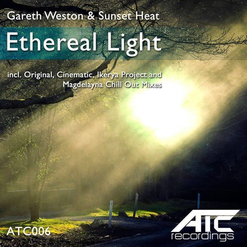 Gareth Weston & Sunset Heat - Ethereal Light (Magdelayna Chillout Mix) OUT NOW