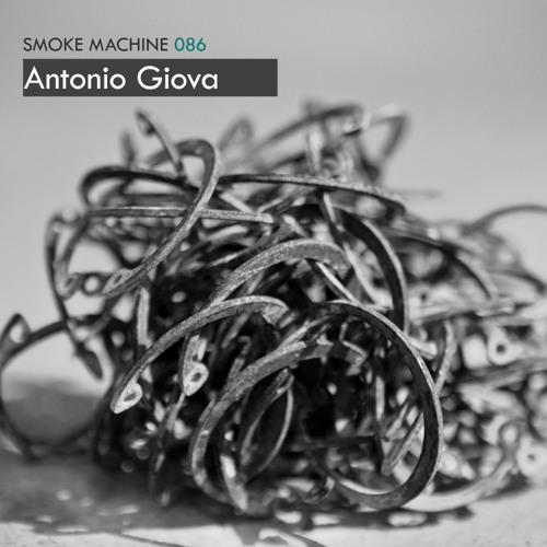 Smoke Machine Podcast 086 Antonio Giova (natural/electronic.system.)