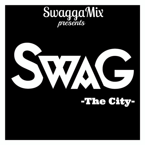 "SwaggaMix -Swag ""The City"""