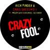 Rich Pinder & Chris Gresswell ft. MojoFluxx & Rachael Setareh - Crazy Fool [CLIP]  OUT NOW