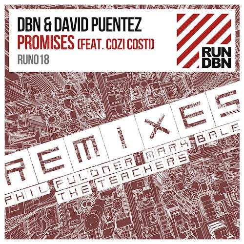 DBN & David Puentez - Promises feat. Cozi Costi (The Teachers Remix)