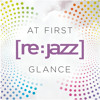 [re:jazz] Feat. Mediha - At First Glance (OPOLOPO Remix)