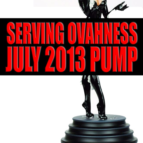 SERVING OVAHNESS - PODCAST 5: SUMMER NIGHT PUMP : JULY 2013