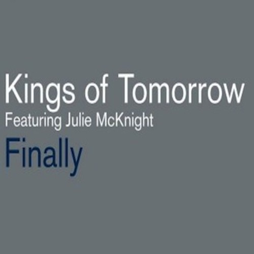 Kings Of Tomorrow Feat. Julie McKnight - Finally (Tosel & Hale Remix) [Free Download]